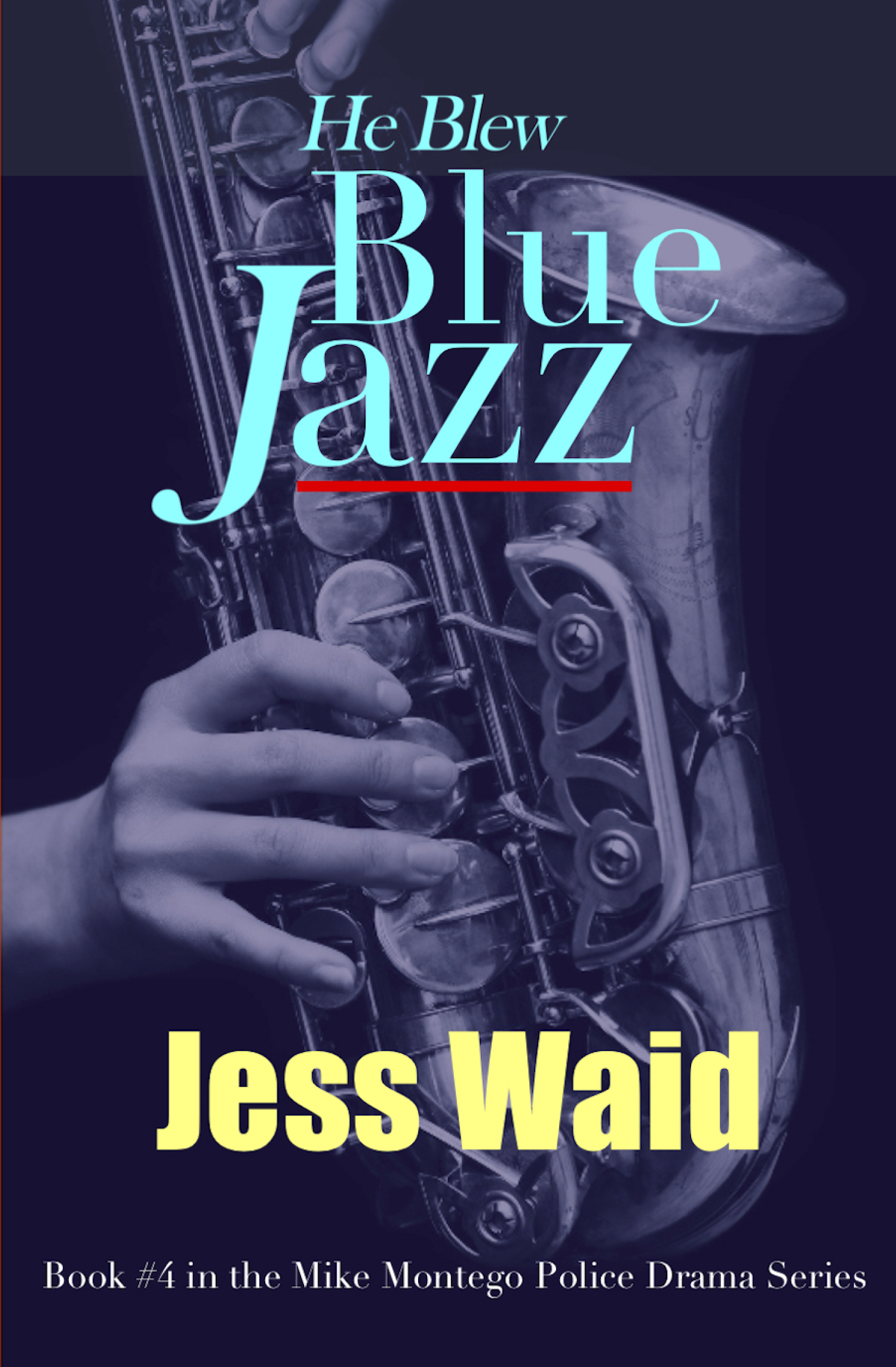 He Blew Blue Jazz (Book #4 in the Mike Montego Police Drama Series) Image